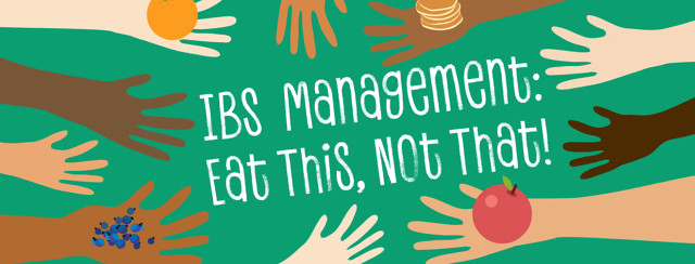 IBS Symptom Management: Eat This, Not That! image