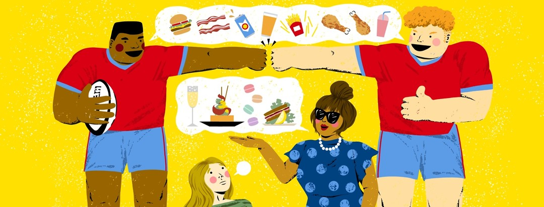 Two male rugby players fist-bump under a shared speech bubble of lots of greasy, fatty foods. Under them is a fancy woman with a speech bubble full of fancy food. Under her is a small people looking up with a tiny empty speech bubble.