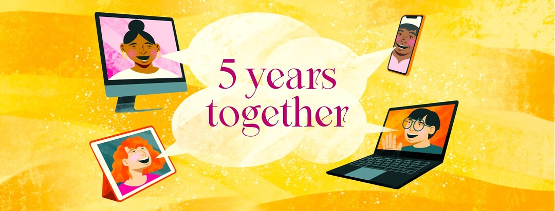 alt=5 years together. Four people on the screens of a desktop computer, a tablet, a phone, and a laptop emit speech bubbles that combine in the middle.